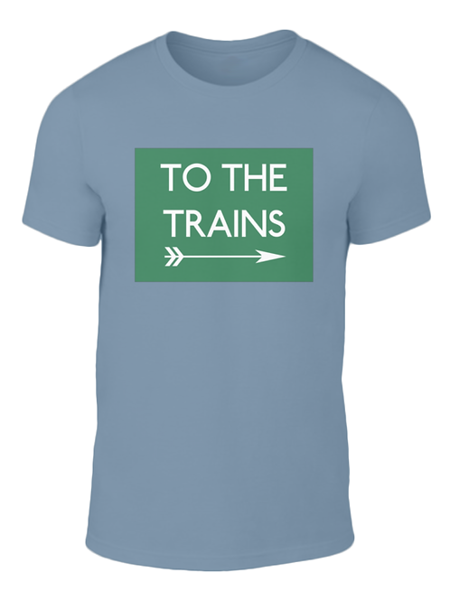 To the Trains - T-Shirt