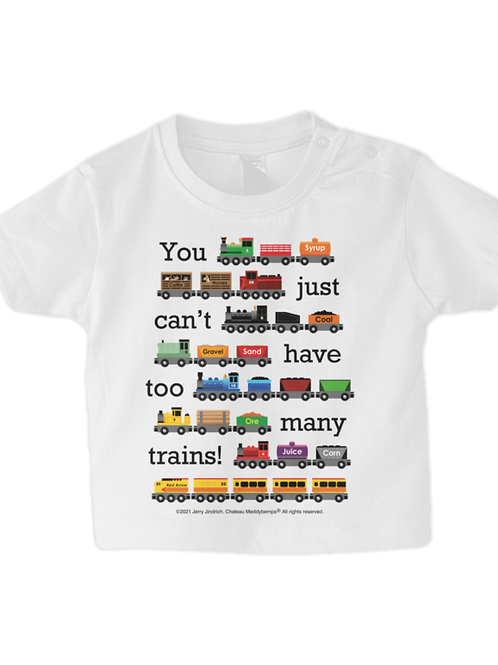 You Just Can't Have Too Many Trains - Baby T-shirt