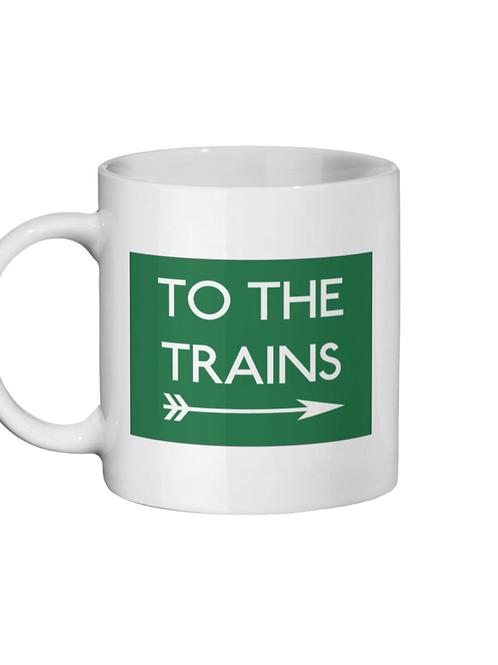 To The Trains - Ceramic Mug