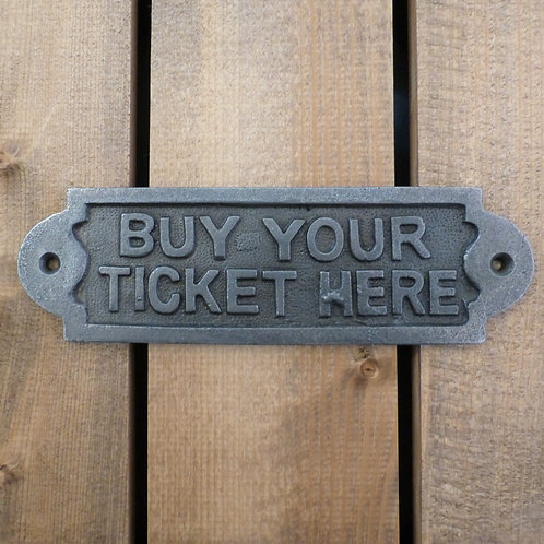 Buy Your Ticket Here - Cast Iron Plaque