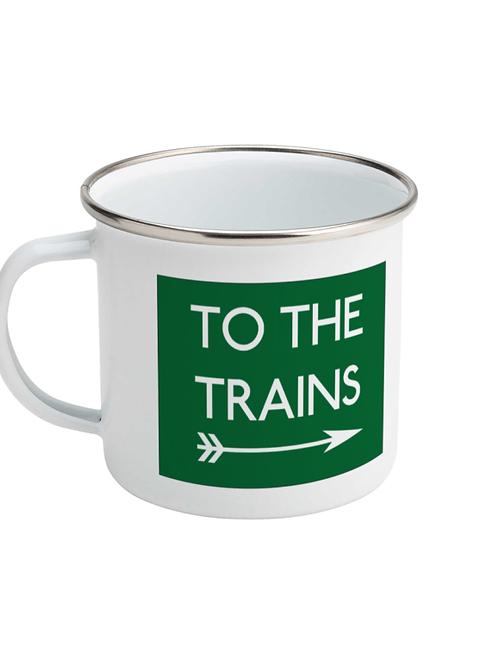 To The Trains - Enamel Mug