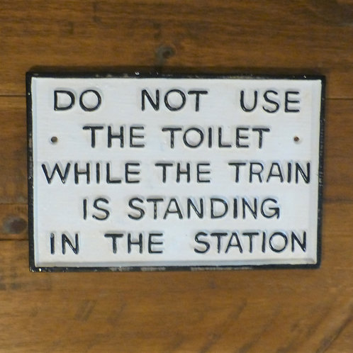 Do Not Use The Toilet - Cast Iron Plaque