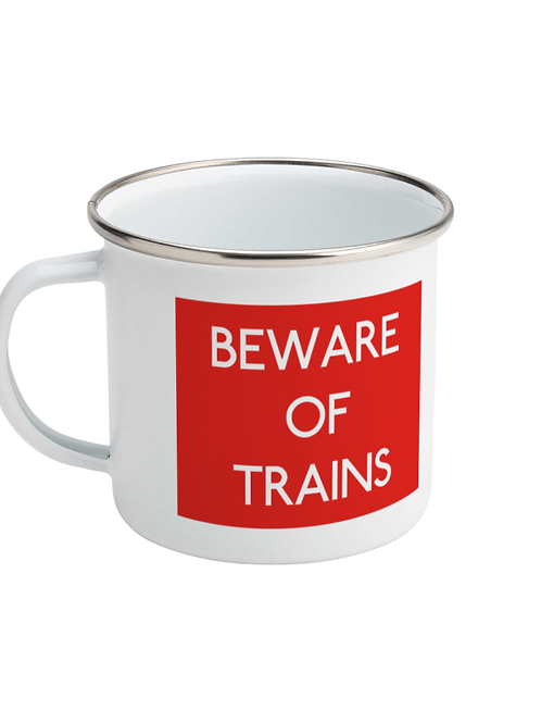 Beware of Trains - Enamel Mug