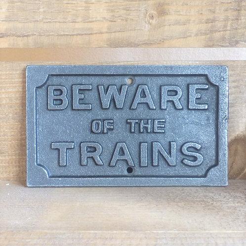 Beware of the Train - Cast Iron Plaque