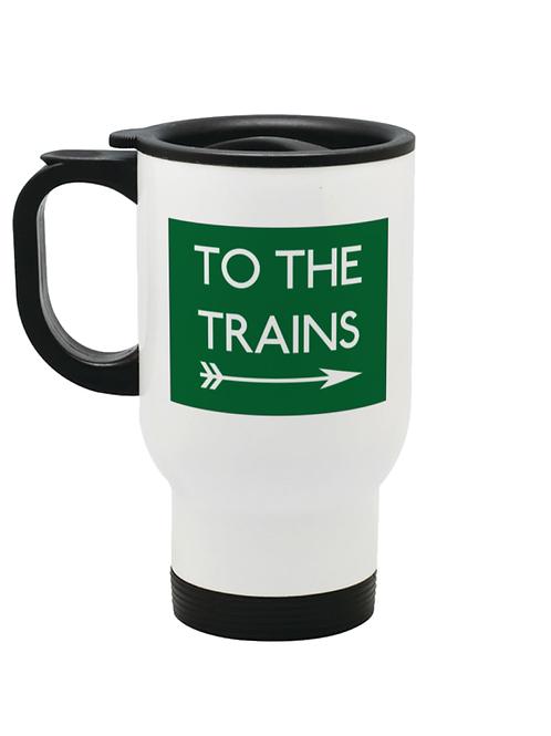 To the Trains - Travel Mug