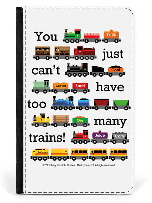 You Just Can't Have Too Many Trains - Passport Holder