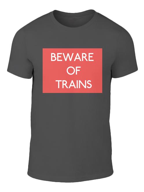 Beware of Trains - T-Shirt