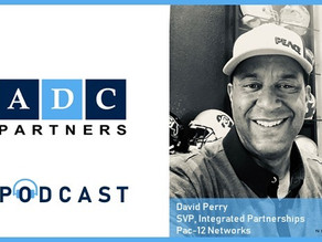 Podcast: Selling College Sports with David Perry, SVP Integrated Partnerships at Pac-12 Networks