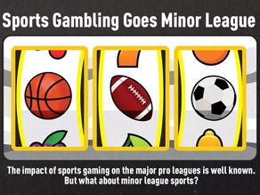 Sports Gambling Goes Minor League