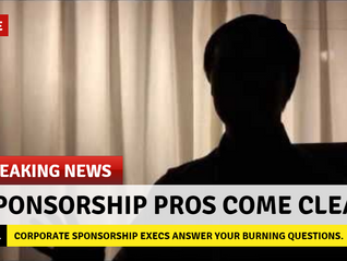 True Confessions of Sponsorship Decision Makers