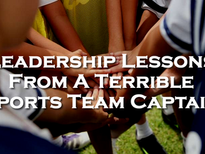 Leadership Lessons from a Terrible Sports Team Captain