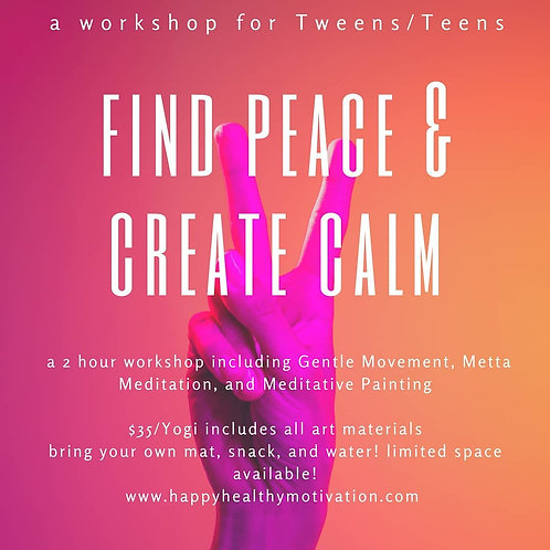 Find Peace, Create Calm Workshop for Teens