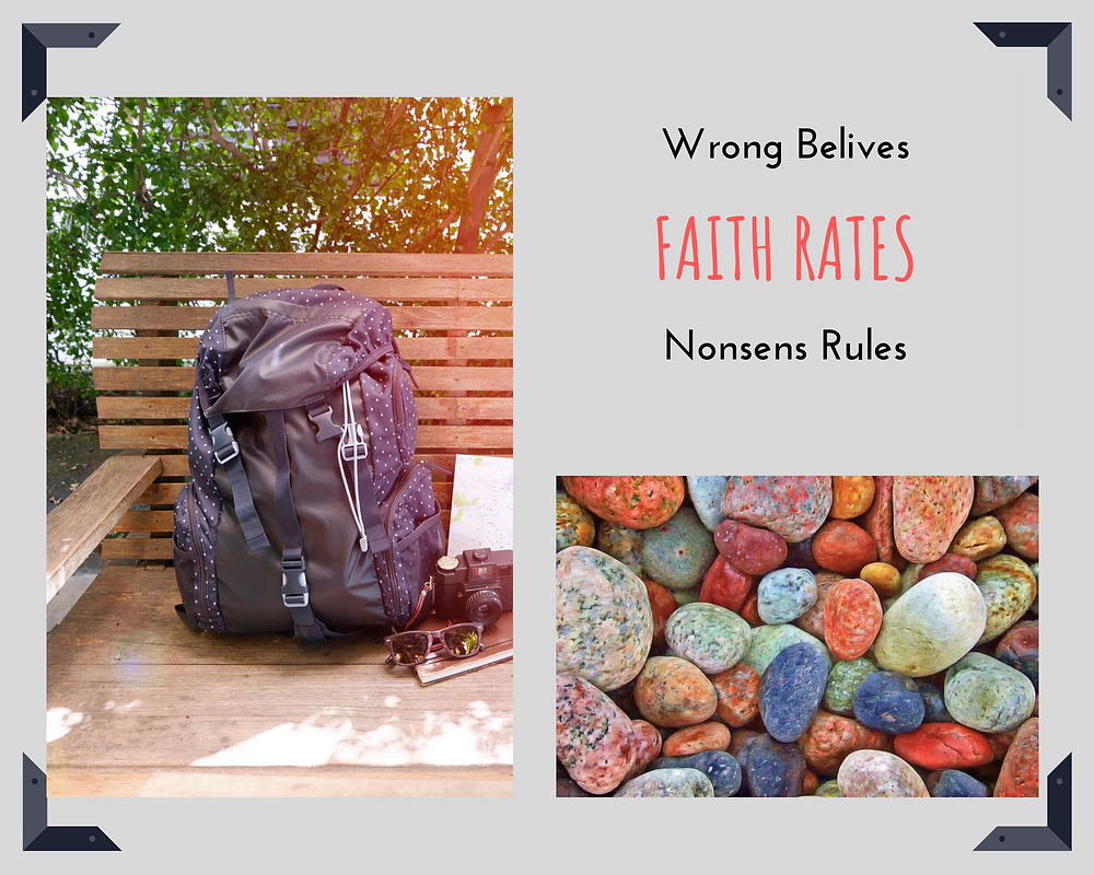 Backpack, Stones, faith rates, wrong believes, nonsense rules