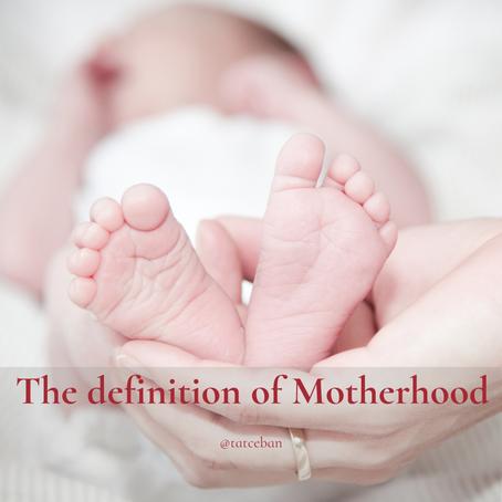 The definition of Motherhood