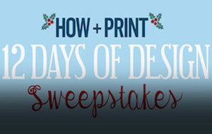 Enter HOW + Print's 12 Days of Design Sweepstakes