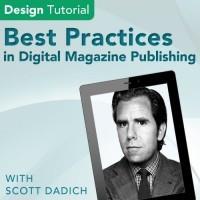 Scott Dadich on Best Practices in Digital Magazine Publishing