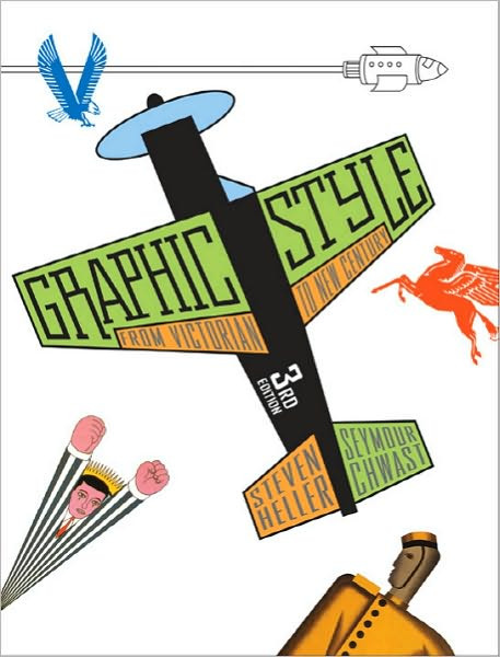 Graphic Style by Seymour Chwast and steven heller