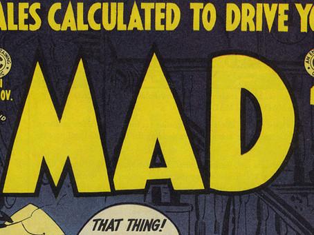 Mad (Magazine) Crazy…