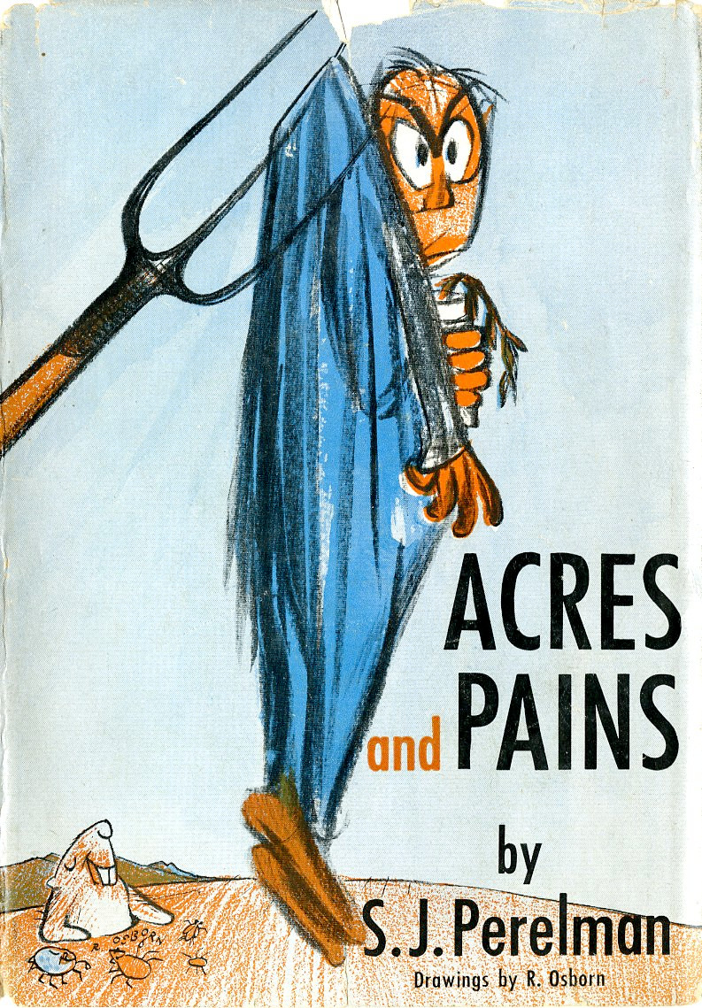es and Pains: A Guide to Country Loafing was written by S.J. Perelman with illustrations by Robert Osburn.