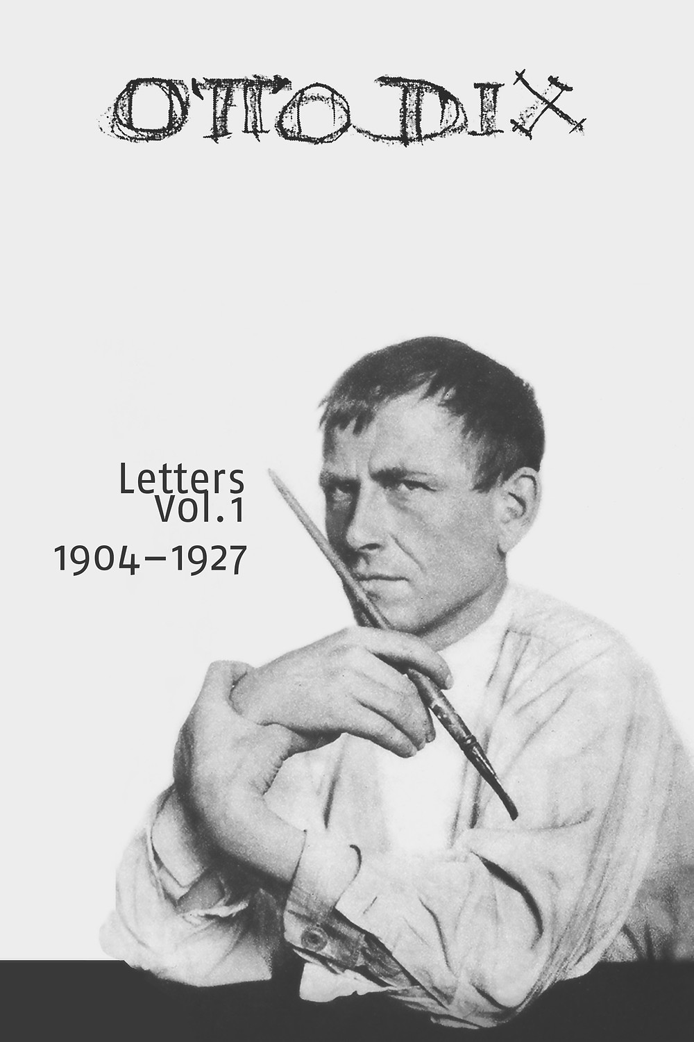 Otto Dix was an expressionist and letter writer.