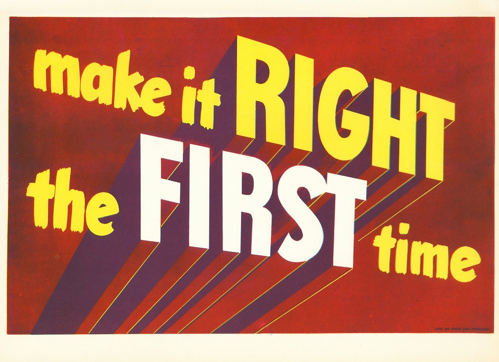 make it RIGHT the FIRST time