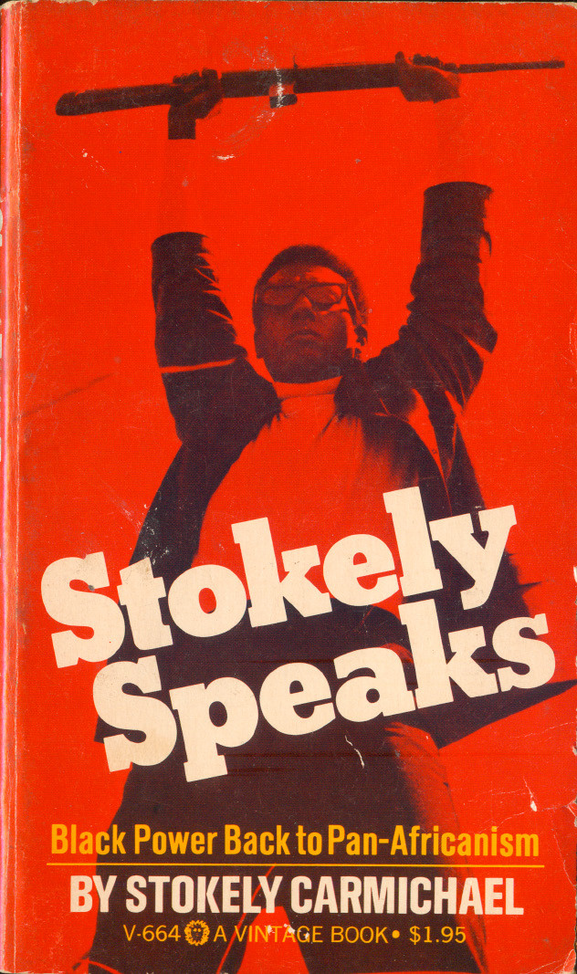 Stokely Speaks: Black Power to Pan-Africanism