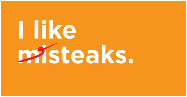 I like my misteaks extra rare.