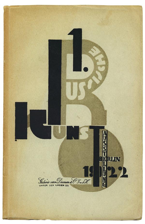 Erste russische Kunstausstellung, Berlin 1922. Galerie van Diemen & Co., Berlin: Verlag Internationale Arbeiterhilfe, 1922. Jacket illustration by El Lissitzky.