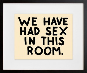 We have had sex in this room