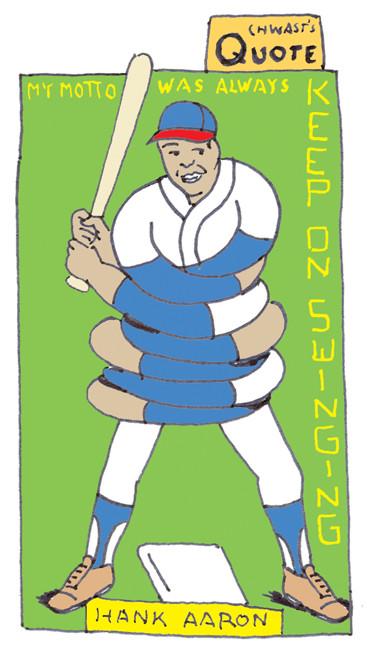 """My motto was always 'Keep on Swinging.'"" - Hank Aaron"