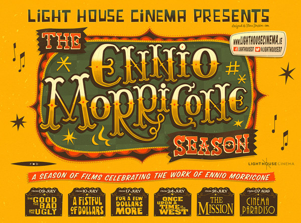 Dublin-based designer Steve Simpson illustrated this poster for a local theater's season of films celebrating composer Ennio Morricone, best known for his work with the spaghetti westerns of the 1960s.