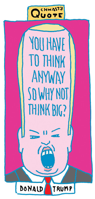 """""""You have to think anyway so why not think big?"""" - Donald Trump"""