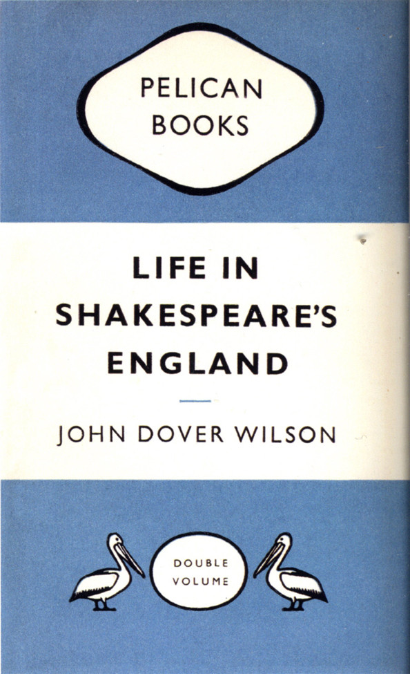 Life in Shakespeare's England (Pelican Books, 1944). Book cover by Jan Tschichold. Set in Gill Sans.