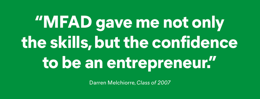 """MFAD gave me not only the skills, but the confidence to be an entrepreneur"""