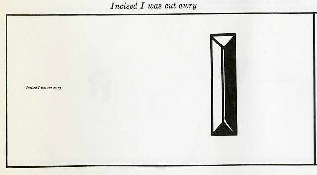 "incised ""I"" was cut awry"