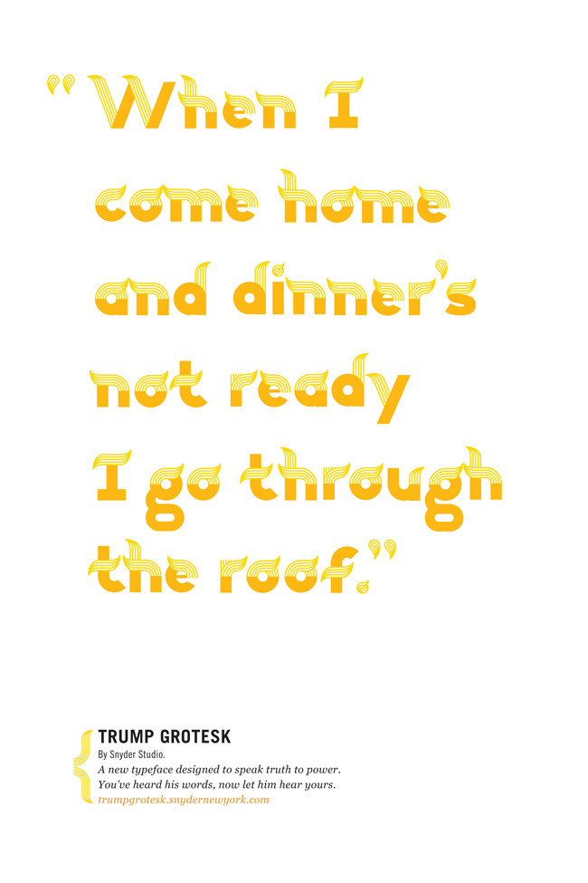 """When I come home and dinner's not ready I go through the roof"" - Trump Grotesk"