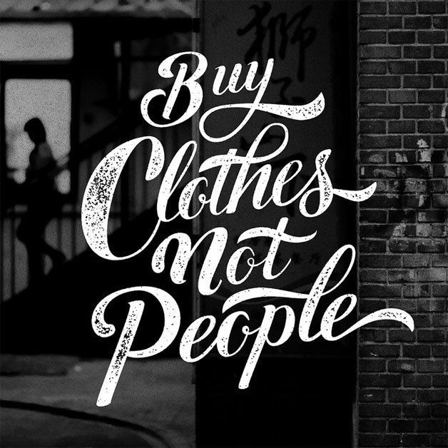 buy-clothes-not-peoplehand-lettering-inspiration