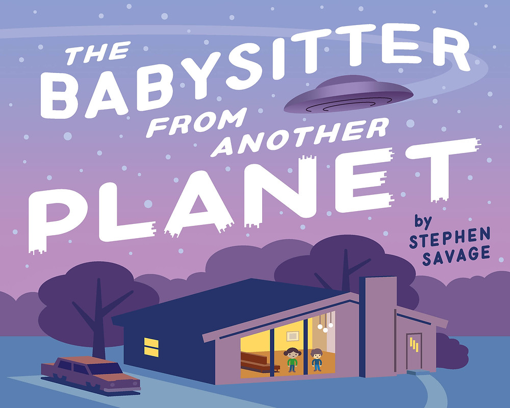 Babysitter From Another Planet by Stephen Savage