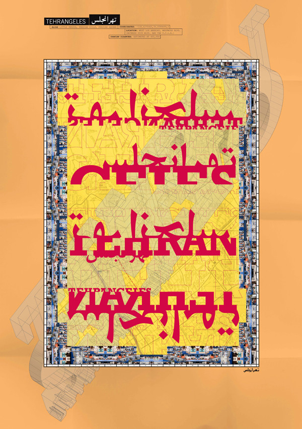 """Pouya Jahanshahi: Teherangeles, 2011. """"Tehrangeles is a neighborhood of West Los Angeles. It's home to the largest community of Iranian Diaspora. Here, the metaphorical form of a Persian carpet – as a map – celebrates the structures that host various generations and dimensions of Iranians culture in this unique geographic area. On a typo-linguistic dimension, Persian and English typographic forms are fractured and melded together. This refers to the hybrid language heard all along the Tehrangeles vicinity, at times referred to as 'P-English.'"""""""