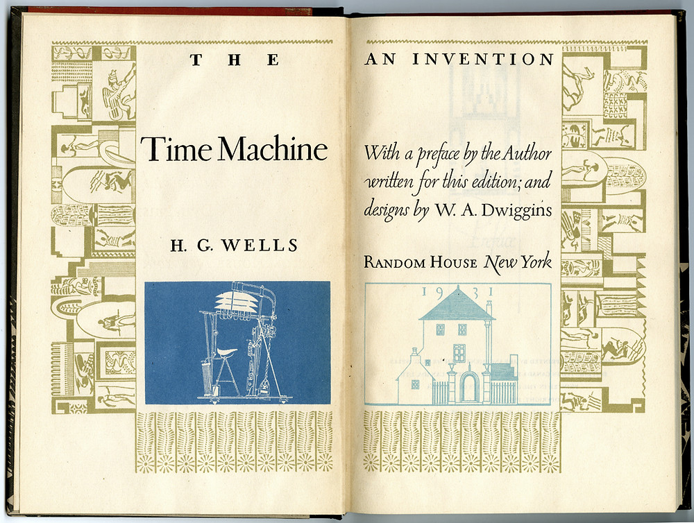Title page spread from The Time Machine by H.G. Wells. Design, lettering, illustration and ornamentation by W.A. Dwiggins. (Courtesy of the Herb Lubalin Study Center of Design and Typography, Cooper Union.)