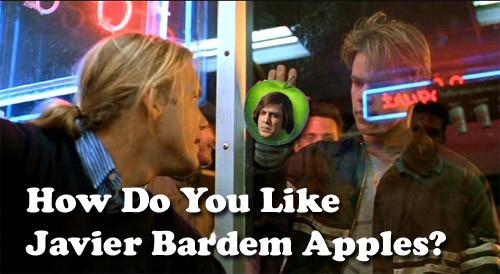 How Do You Like Javier Bardem Apples?