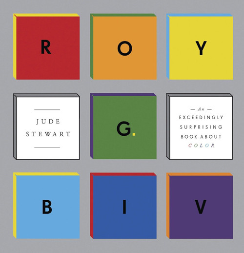 ROY G. BIV: An Exceedingly Surprising Book About Color by Jude Stewart. Buy it here: http://amzn.to/10iK6Pa