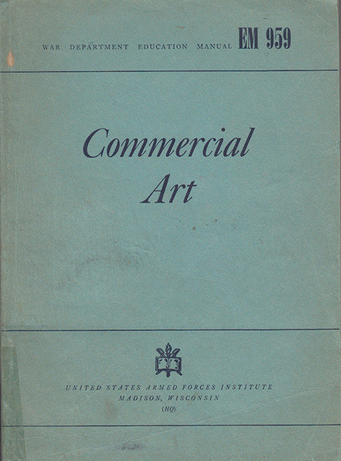 War Department Education Manual EM 959 - commercial art