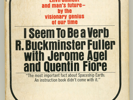 """Bucky Fuller's Book: """"I Seem To Be a Topsy-Turvy Design"""""""