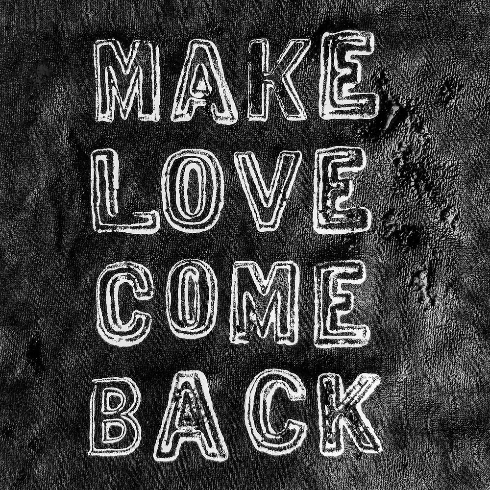 Make love come back