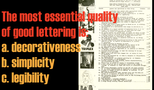 The most essential quality of good lettering is: a. decorativeness b. simplicity c. legibility