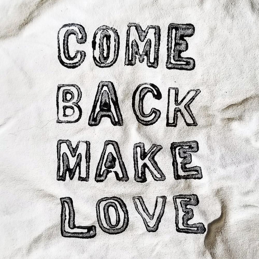 Come back make love