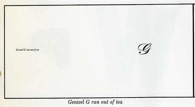 "genteel ""G"" ran out of tea"