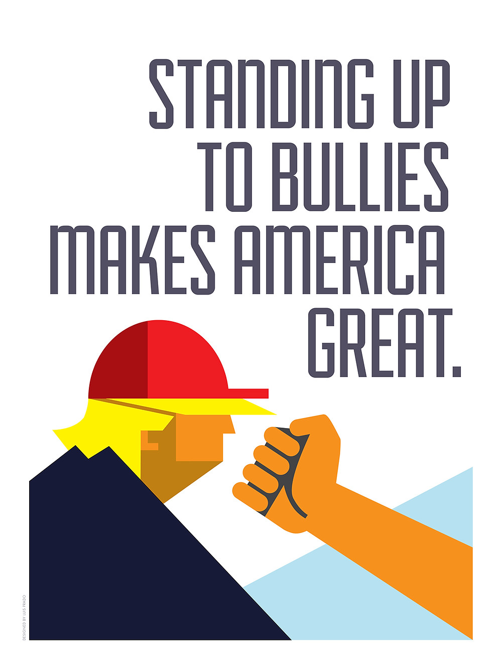 Standing-Up-to-Bullies-Makes-America-Great.-by-Luis-Prado