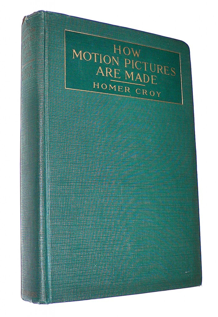 """How Motion Pictures Are Made"" by Homer Croy – Harper & Brothers 1918"